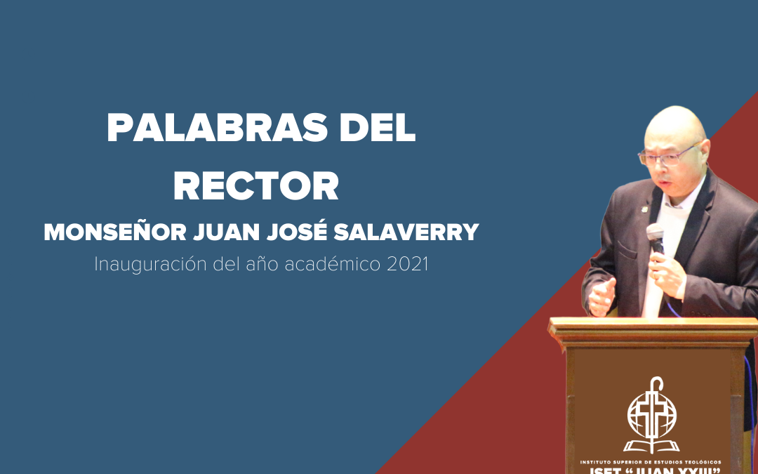 Palabras del Rector – Monseñor Juan José Salaverry – Inauguración del año académico 2021