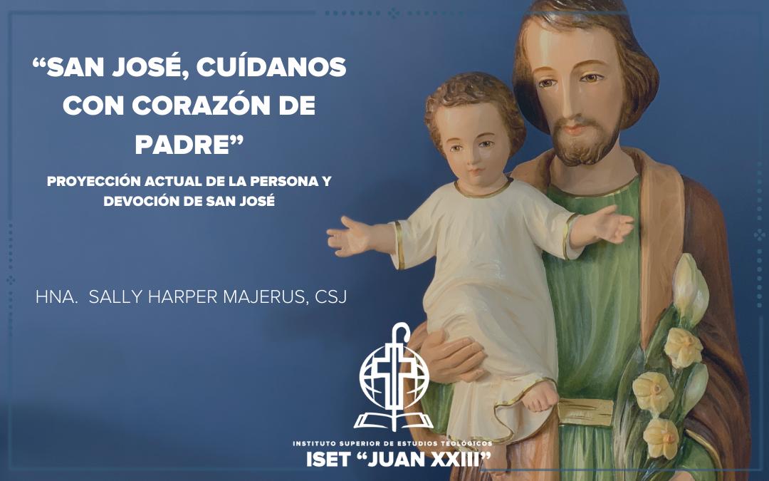 """""""San José, cuídanos con corazón de padre"""" – Proyección actual de la persona y devoción de San José"""