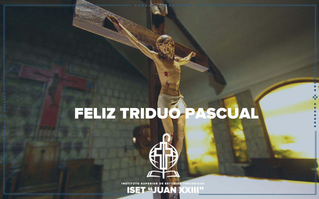Feliz Triduo Pascual